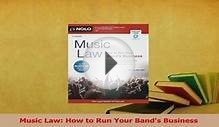 Read Music Law How to Run Your Bands Business PDF Online